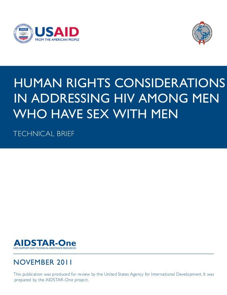 HUMAN RIGHTS CONSIDERATIONSIN ADDRESSING HIV AMONG MENWHO HAVE SEX WITH MENTECHNICAL BRIEFNOVEMBER 2011This publication wa...