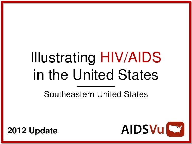 Illustrating HIV/AIDS      in the United States       Southeastern United States2012 Update