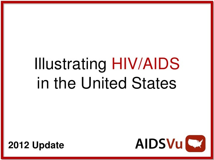 Illustrating HIV/AIDS      in the United States2012 Update