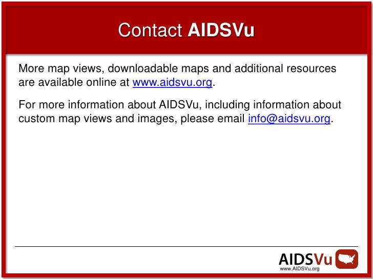 Contact AIDSVuMore map views, downloadable maps and additional resourcesare available online at www.aidsvu.org.For more in...