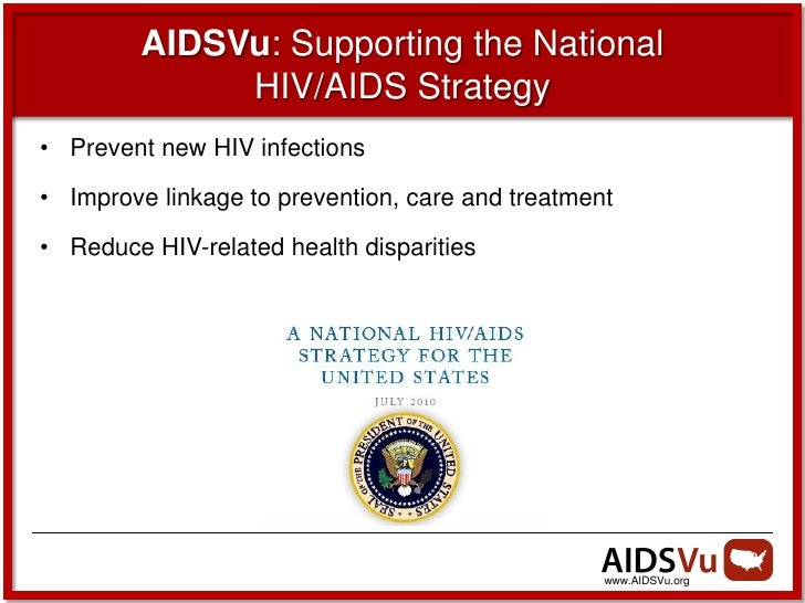 AIDSVu: Supporting the National              HIV/AIDS Strategy• Prevent new HIV infections• Improve linkage to prevention,...
