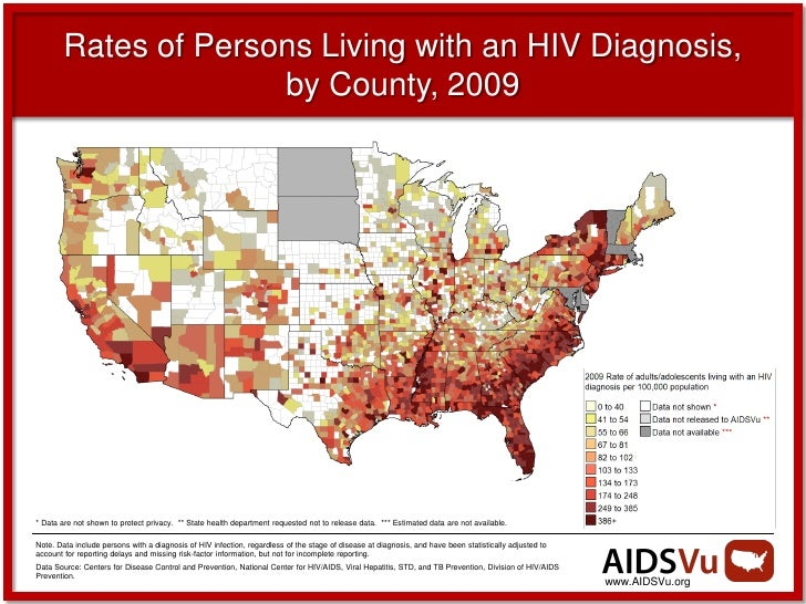 Rates of Persons Living with an HIV Diagnosis,                      by County, 2009* Data are not shown to protect privacy...