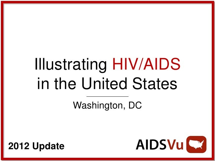 Illustrating HIV/AIDS      in the United States              Washington, DC2012 Update