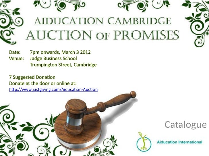 http://www.justgiving.com/Aiducation-Auction                                               Catalogue