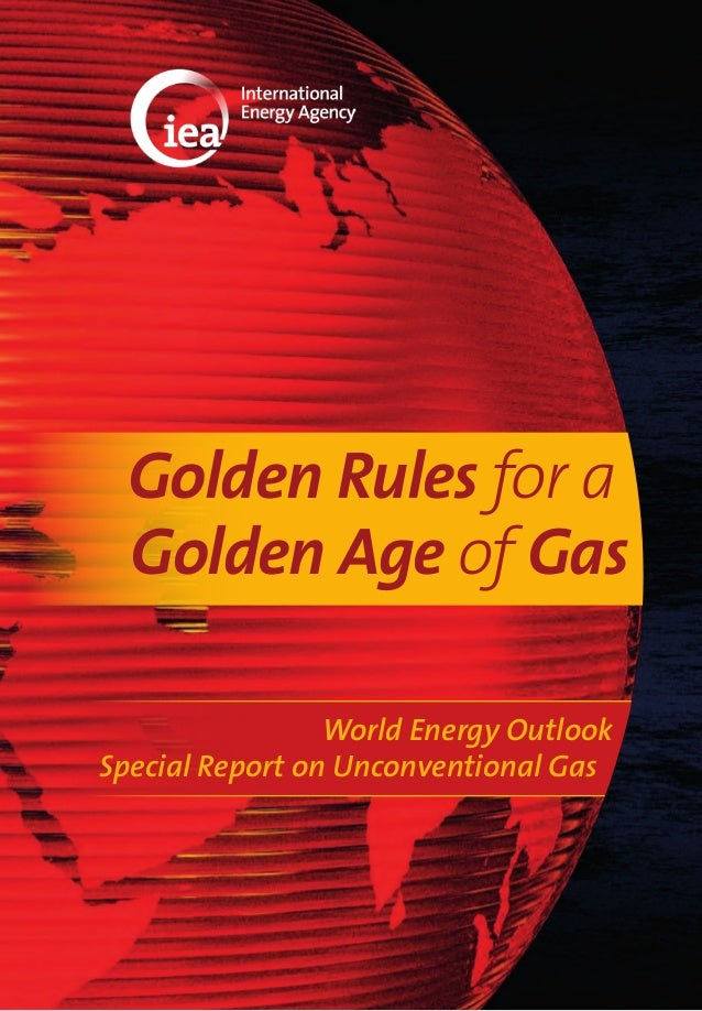 World Energy Outlook Special Report on Unconventional Gas Golden Rules for a Golden Age of Gas