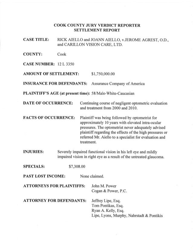COOK COUNTY JURY VERDICT REPORTER SETTLEMENT REPORT  CASE TITLE:  RICK AIELLO and JOANN AIELLO,  v. JEROME AGREST,  O. D.,...
