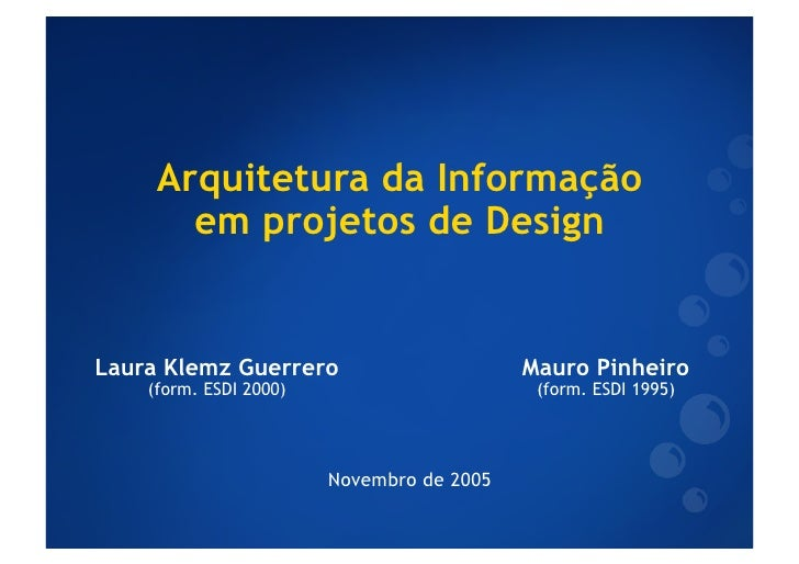 Arquitetura da Informação        em projetos de Design   Laura Klemz Guerrero                       Mauro Pinheiro     (fo...