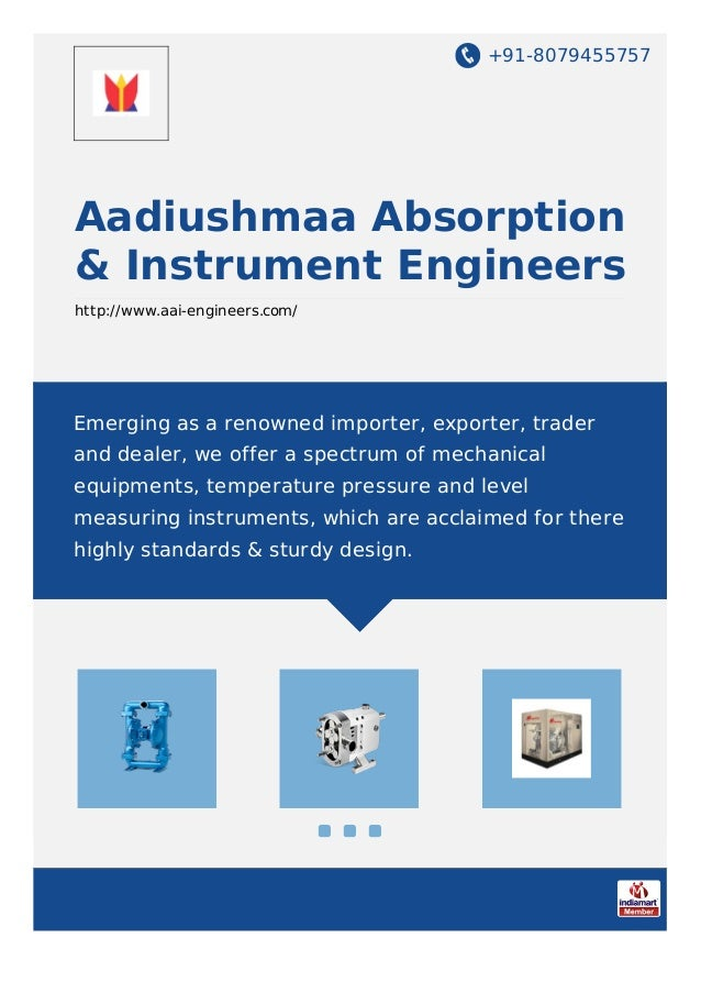 +91-8079455757 Aadiushmaa Absorption & Instrument Engineers http://www.aai-engineers.com/ Emerging as a renowned importer,...
