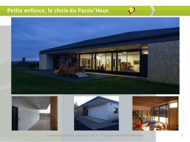Petite enfance, le choix du Passiv'Haus  Corentin Desmichelle, architecte D.P.L.G. . AI Environnement BET thermique 1