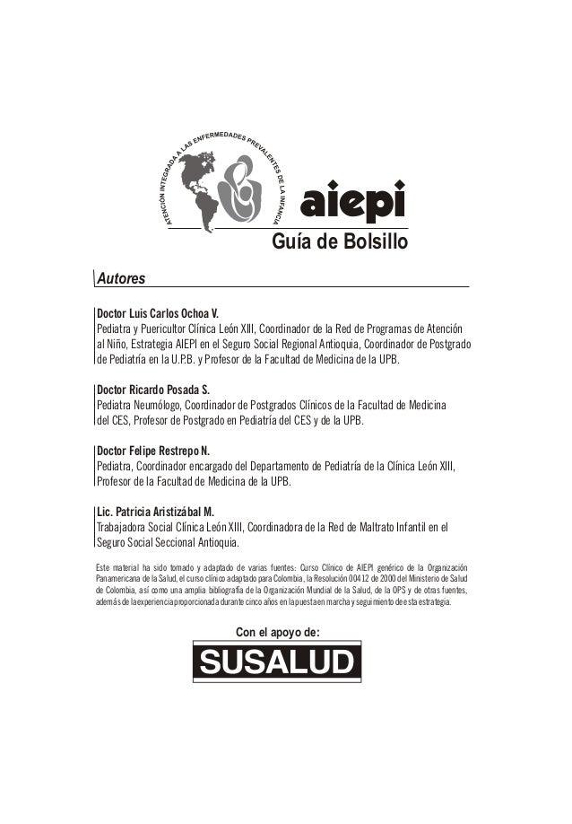 Guía de Bolsillo Autores Doctor Luis Carlos Ochoa V. Pediatra y Puericultor Clínica León XIII, Coordinador de la Red de Pr...