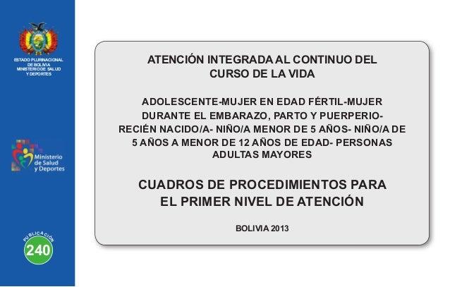 ESTADO PLURINACIONAL DE BOLIVIA MINISTERIO DE SALUD Y DEPORTES P U BLICACIÓ N 240 ATENCIÓN INTEGRADA AL CONTINUO DEL CURSO...