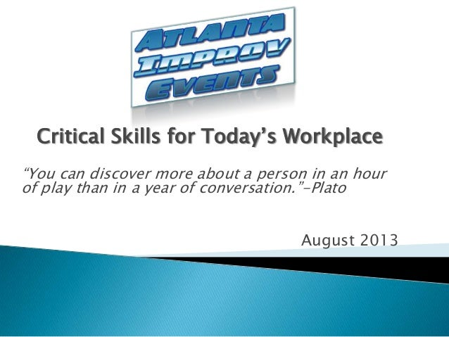 """Critical Skills for Today's Workplace """"You can discover more about a person in an hour of play than in a year of conversat..."""