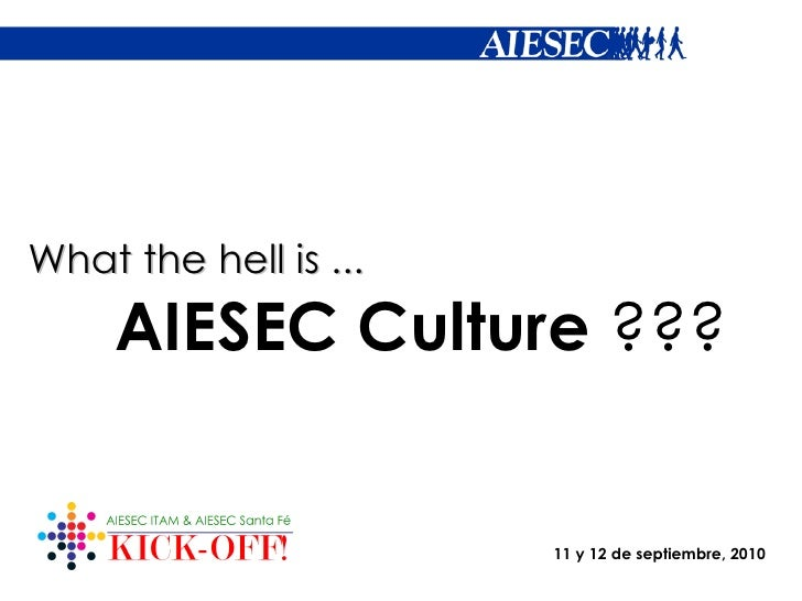 What the hell is ... AIESEC Culture  ???