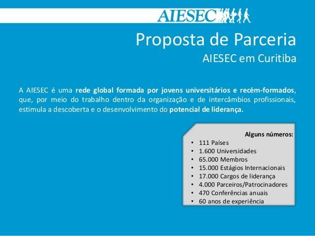 Proposta de Parceria                                                      AIESEC em CuritibaA AIESEC é uma rede global for...