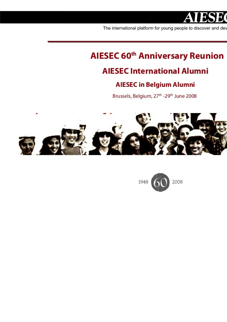 AIESEC 60th Anniversary Reunion  AIESEC International Alumni      AIESEC in Belgium Alumni     Brussels, Belgium, 27th -29...