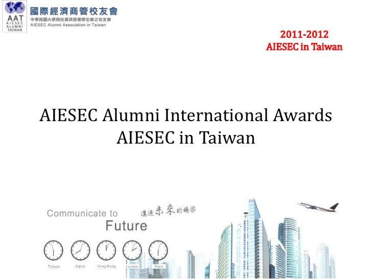 2011-2012                          AIESEC in TaiwanAIESEC Alumni International Awards         AIESEC in Taiwan