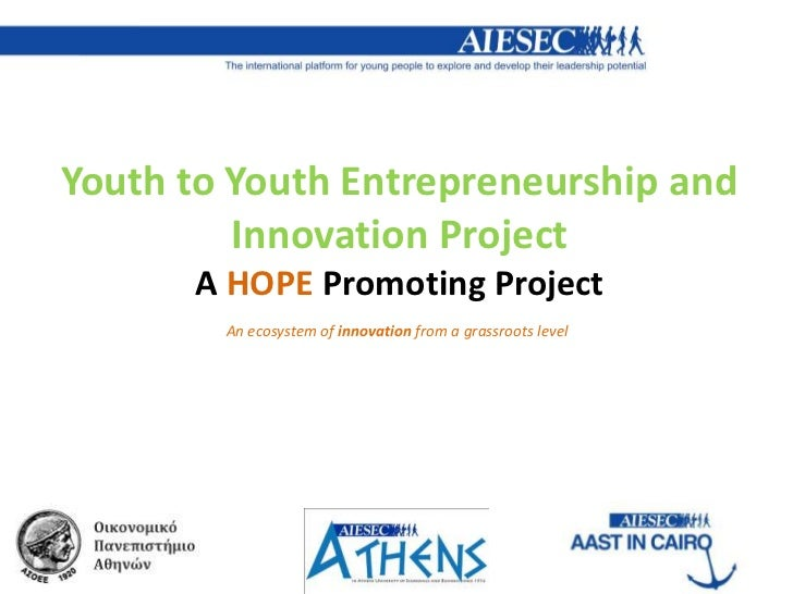 Youth to Youth Entrepreneurship and         Innovation Project      A HOPE Promoting Project        An ecosystem of innova...