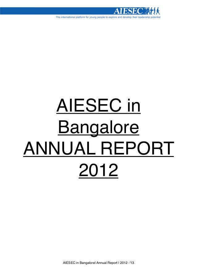 AIESEC in   BangaloreANNUAL REPORT     2012   AIESEC in Bangalore  Annual Report   2012 -'13