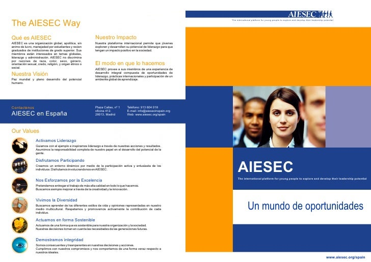 The international platform for young people to explore and develop their leadership potential  The AIESEC Way Qué es AIESE...