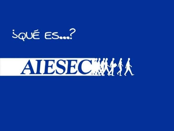 AIESEC formando líderes para el futuro…                                            Liderazgo – liderando                 ...