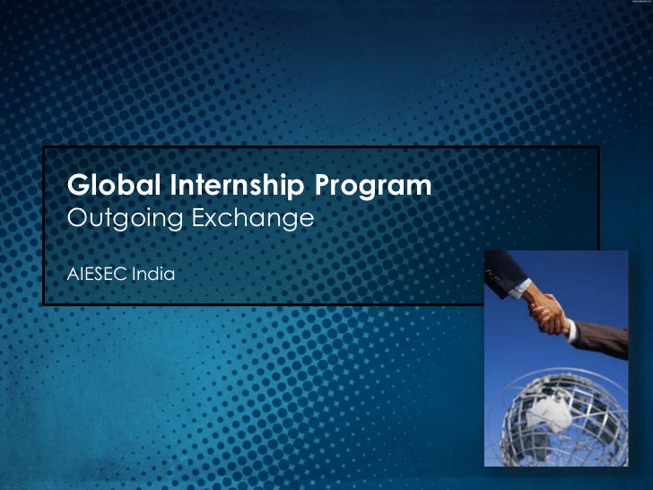 Global Internship ProgramOutgoing ExchangeAIESEC India