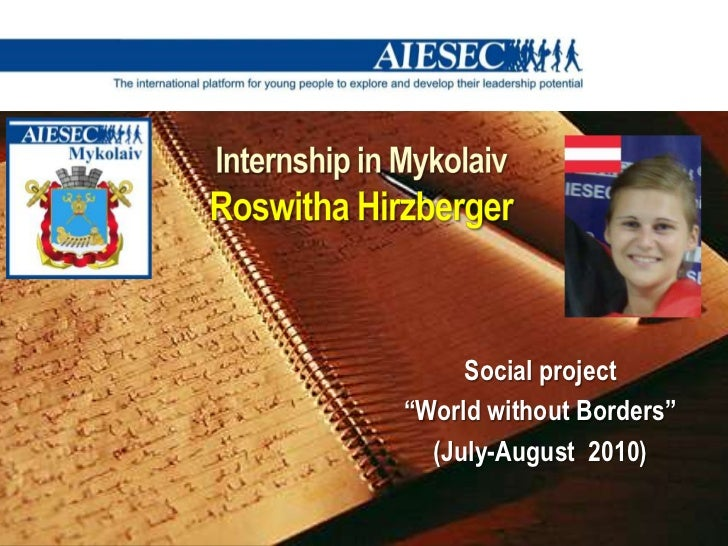 "Internship in MykolaivRoswithaHirzberger<br />Social project <br />""World without Borders""<br />(July-August  2010)<br />"