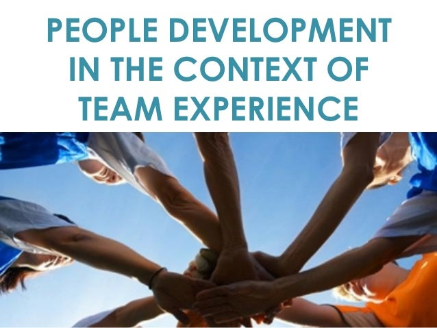 PEOPLE DEVELOPMENT IN THE CONTEXT OF TEAM EXPERIENCE