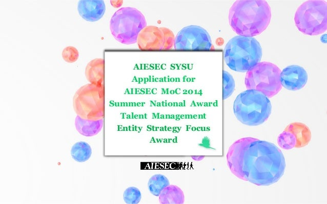 AIESEC SYSU Application for AIESEC MoC 2014 Summer National Award Talent Management Entity Strategy Focus Award