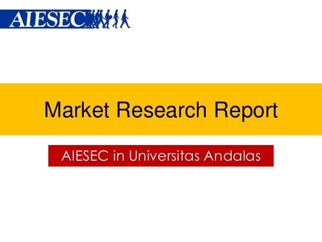 Market Research Report AIESEC in Universitas Andalas
