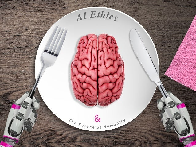 AI Ethics Copyright © 2016 sparks & honey. All rights reserved. Artificial intelligence and the machines it inhabits – suc...