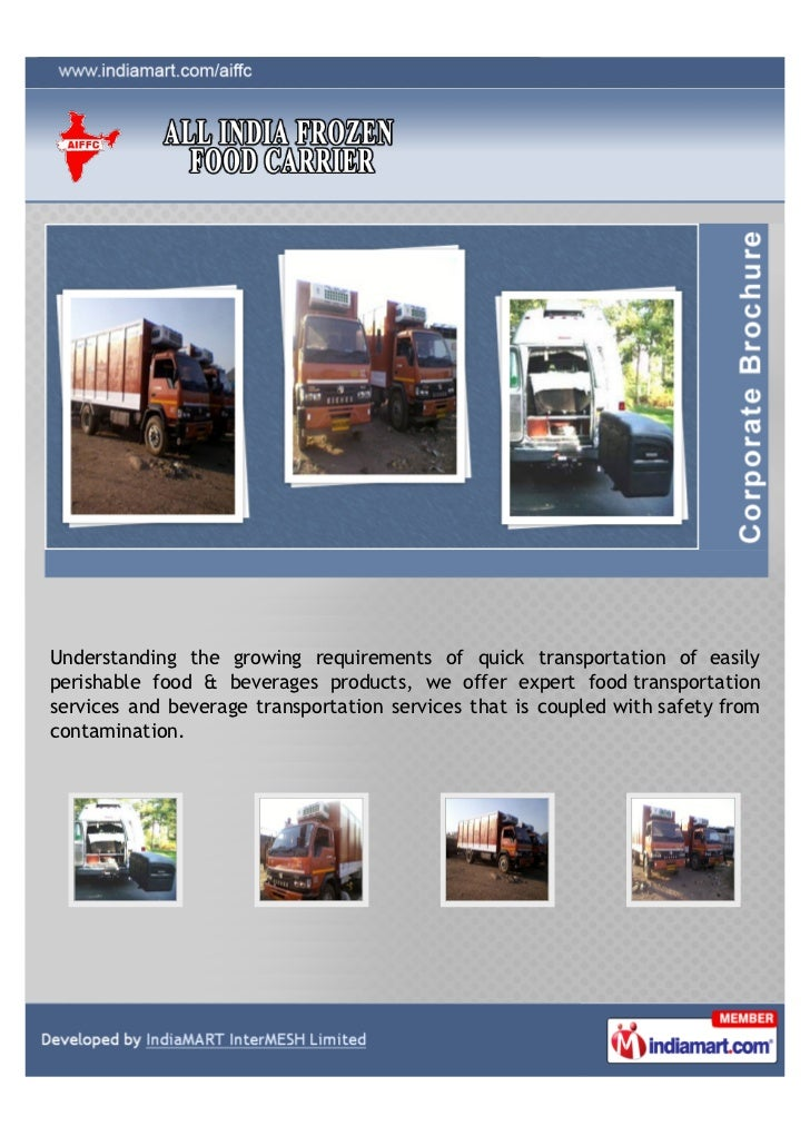 Understanding the growing requirements of quick transportation of easilyperishable food & beverages products, we offer exp...