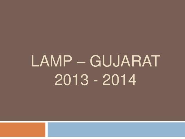 LAMP – GUJARAT 2013 - 2014