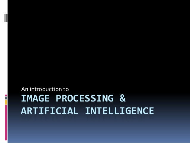 image processing and artificial intelligence Aws provides a complete portfolio of tools and services for developing artificial intelligence applications with machine learning support for all major deep learning frameworks is provided, including tensorflow and apache mxnet.