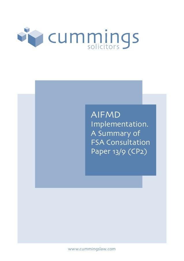 AIFMDImplementation.A Summary ofFSA ConsultationPaper 13/9 (CP2)www.cummingslaw.com