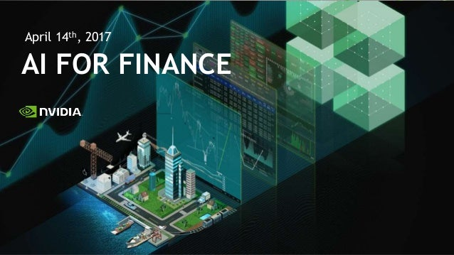AI FOR FINANCE April 14th, 2017