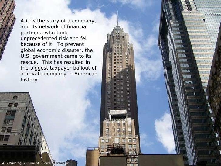 aig the fallen giant American international group, inc, también conocida como aig, es una corporación multinacional estadounidense de finanzas y seguros con operaciones en más de 80.