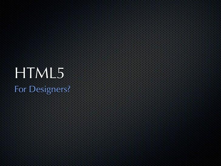 HTML5For Designers?