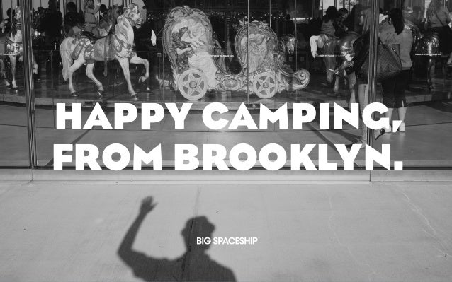 HAPPY CAMPING, FROM BROOKLYN.