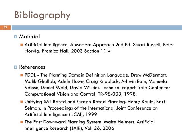 Bibliography63        Material            Artificial Intelligence: A Modern Approach 2nd Ed. Stuart Russell, Peter      ...