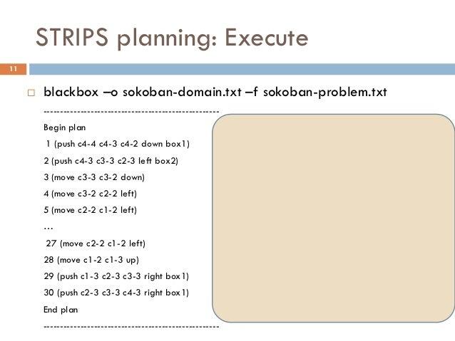 STRIPS planning: Execute11        blackbox –o sokoban-domain.txt –f sokoban-problem.txt         -------------------------...