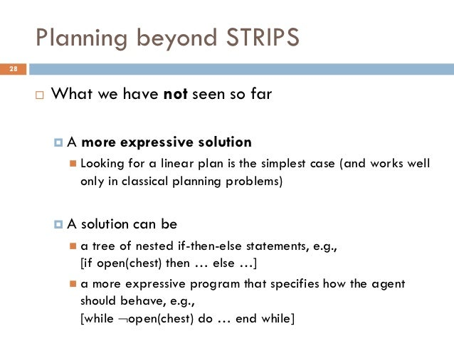 Planning beyond STRIPS28        What we have not seen so far         A   more expressive solution            Looking   ...