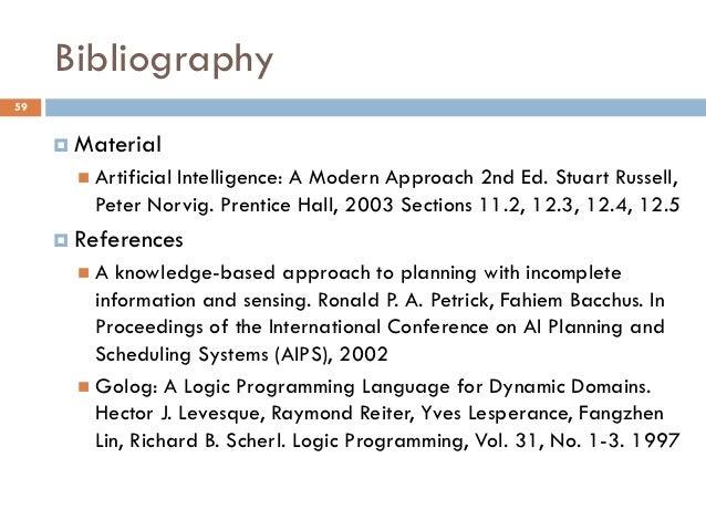 Bibliography59      Material        Artificial                 Intelligence: A Modern Approach 2nd Ed. Stuart Russell,  ...