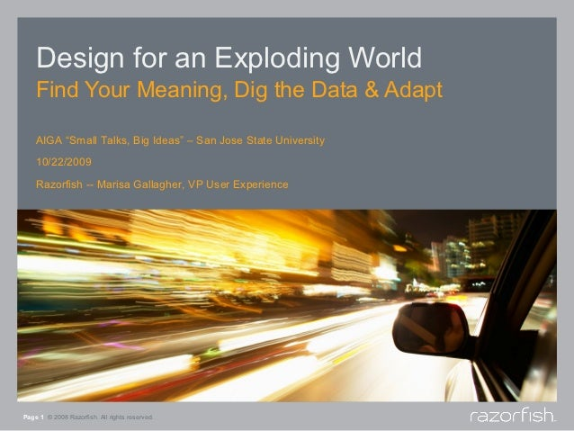 """Design for an Exploding World    Find Your Meaning, Dig the Data & Adapt    AIGA """"Small Talks, Big Ideas"""" – San Jose State..."""