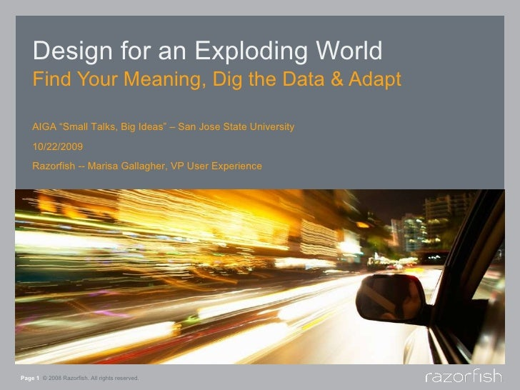 Design for an Exploding World Find Your Meaning, Dig the Data & Adapt Page    © 2008 Razorfish. All rights reserved. AIGA ...