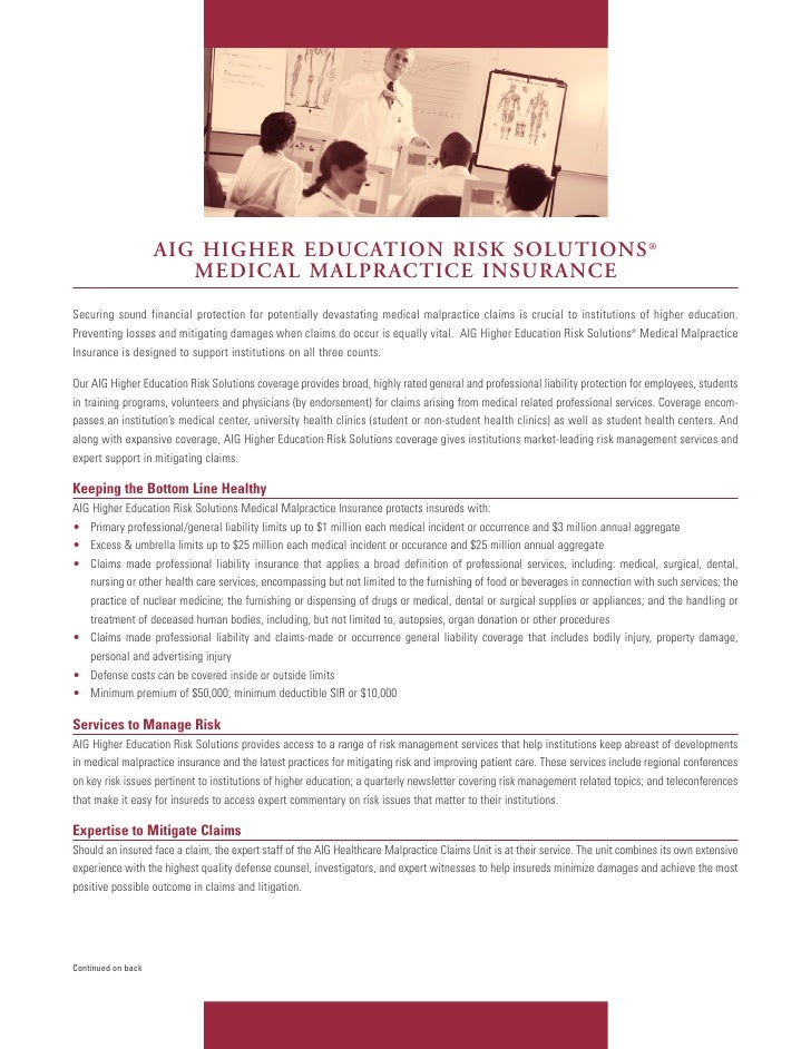 AIG HIGHER EDUCATION RISK SOLUTIONS ®                        MEDICAL MALPRACTICE INSURANCE Securing sound financial protec...
