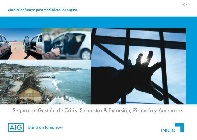 Manual de Ventas para mediadores de seguros  Seguro de Gestión de Crisis: Secuestro & Extorsión, Piratería y Amenazas INIC...