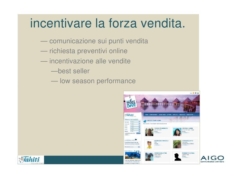 incentivare la forza vendita.  — comunicazione sui punti vendita  — richiesta preventivi online  — incentivazione alle ven...