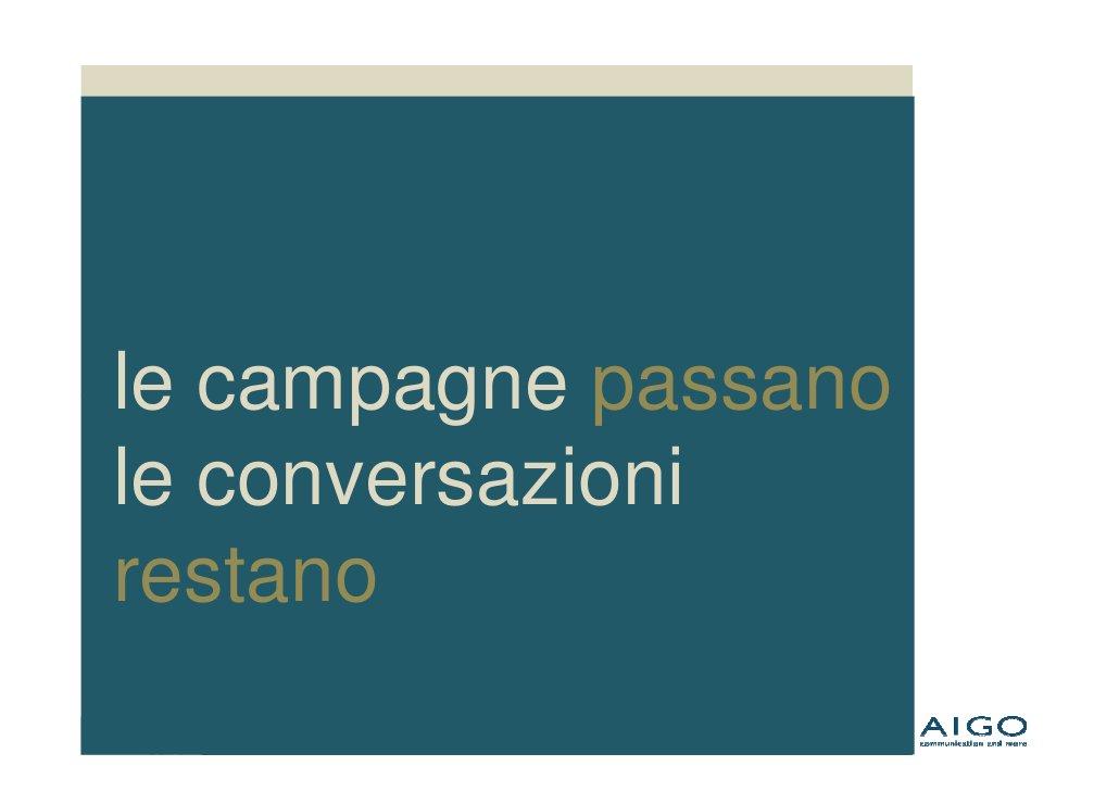 le campagne passano le conversazioni restano