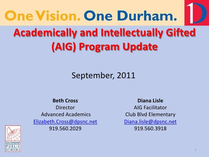 Academically and Intellectually Gifted (AIG) Program Update<br />Beth Cross<br />Director <br /> Advanced Academics<br />E...