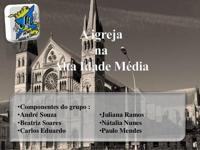 •Componentes do grupo :  •André Souza  •Beatriz Soares  •Carlos Eduardo  •Juliana Ramos  •Nátalia Nunes  •Paulo Mendes